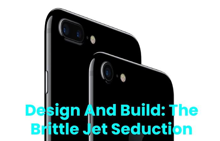 Design And Build_ The Brittle Jet Seduction