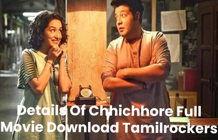 Details Of Chhichhore Full Movie Download Tamilrockers