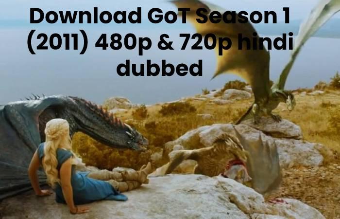 Download GoT Season 1 (2011) 480p & 720p hindi dubbed