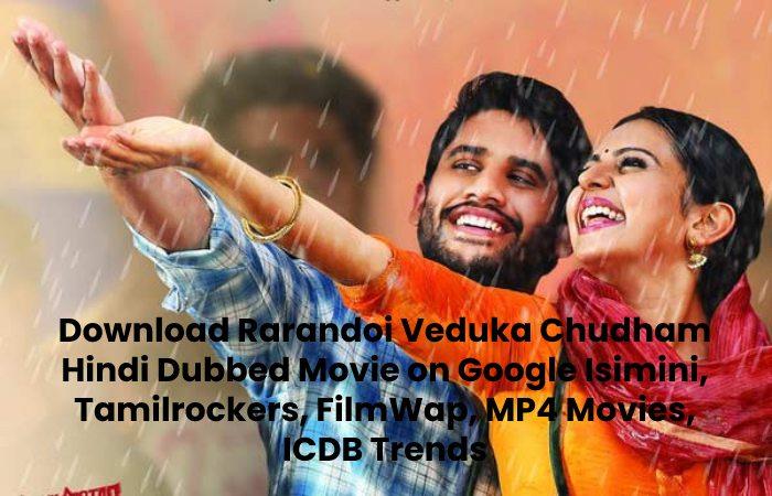 Download Rarandoi Veduka Chudham Hindi Dubbed Movie on Google Isimini, Tamilrockers, FilmWap, MP4 Movies, ICDB Trends