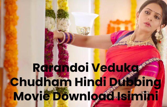 Rarandoi Veduka Chudham Hindi Dubbing Movie Download Isimini