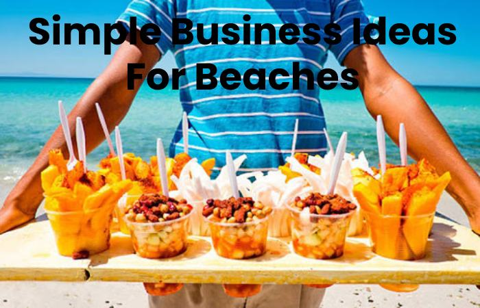 Simple Business Ideas For Beaches