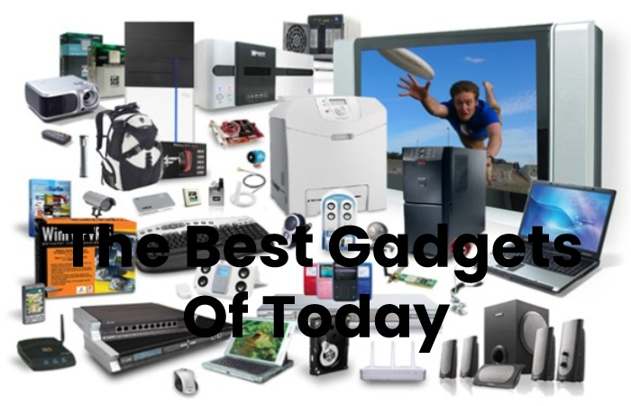 The Best Gadgets Of Today