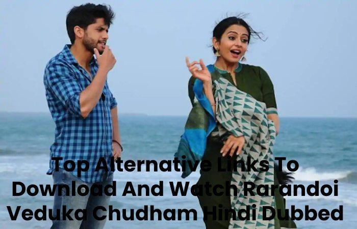 Top Alternative Links To Download And Watch Rarandoi Veduka Chudham Hindi Dubbed
