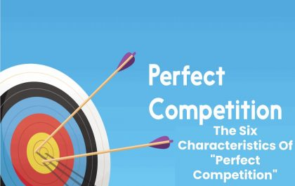 """The Six Characteristics Of """"Perfect Competition"""""""
