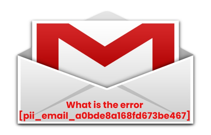 What is the error [pii_email_a0bde8a168fd673be467]