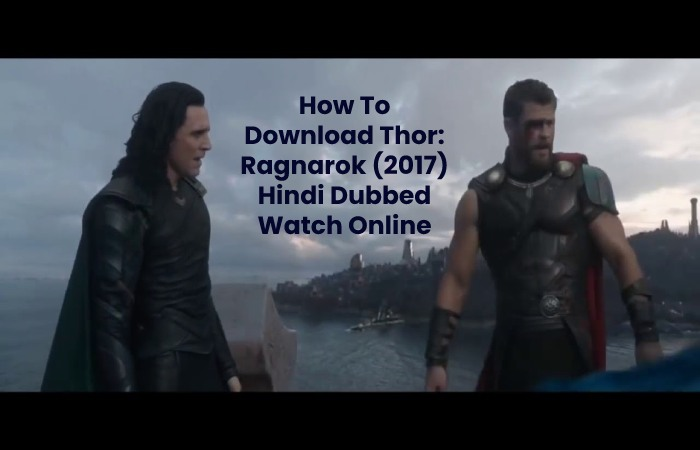How To Download Thor: Ragnarok (2017) Hindi Dubbed Watch Online