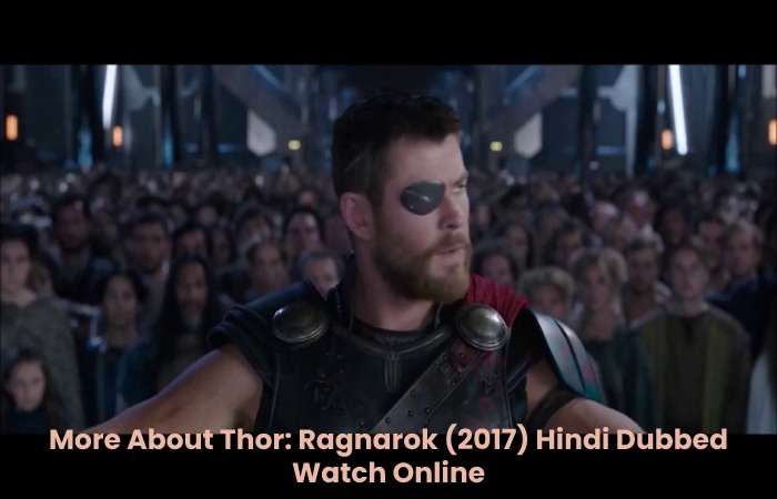 More About Thor: Ragnarok (2017) Hindi Dubbed Watch Online