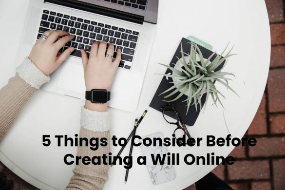 5 Things to Consider Before Creating a Will Online